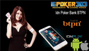 Idn Poker Bank BTPN