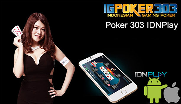 Poker 303 IDNPlay